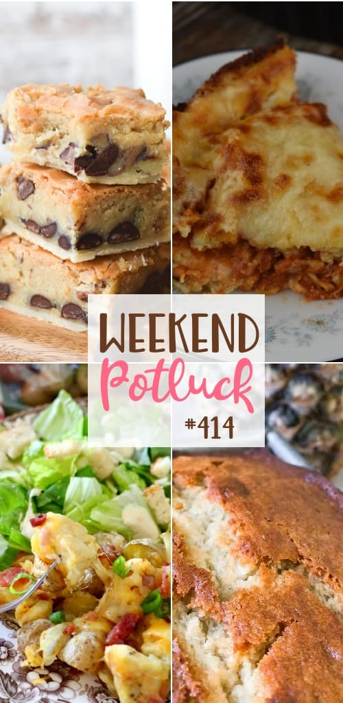 Weekend Potluck featured recipes include: Impossible Chicken Parmesan Pie, Toll House Pie Bars, Hawaiian Banana Bread and Air Fryer Loaded Chicken and Potatoes #mealplanning #potluck