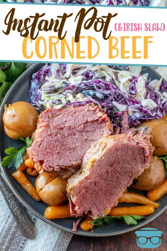 Instant Pot Corned Beef, potatoes, carrots and Irish Cole Slaw recipe from The Country Cook