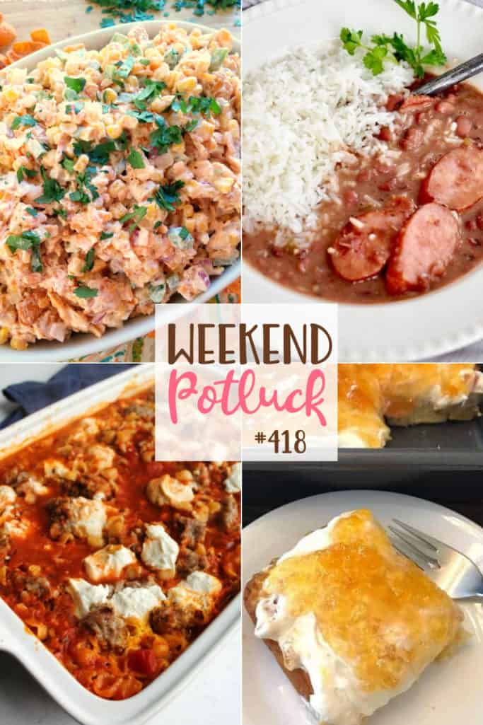 Weekend Potluck featured recipes: No-Boil Cheesy Pasta Bake, Heavenly 2-Ingredient Peach Cake, Slow Cooker Red Beans & Rice and Frito Corn Salad