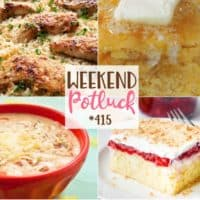 Featured recipes include: Berry Cheesecake Poke Cake, Gayle's Chicken Tortilla Soup, Sweet Buttermilk Cornbread, Chicken Scampi with Garlic Parmesan Rice #weekendpotluck #mealplanning