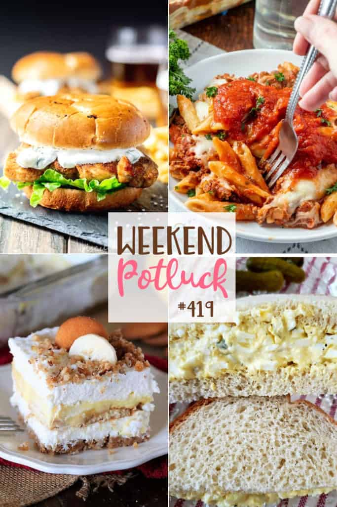 Weekend Potluck featured recipes: Classic Deviled Egg Salad, No-Bake Banana Pudding Yum Yum, Spicy Chicken Sandwich with Jalapeno Cilantro Yogurt Sauce and The Best Baked Ziti