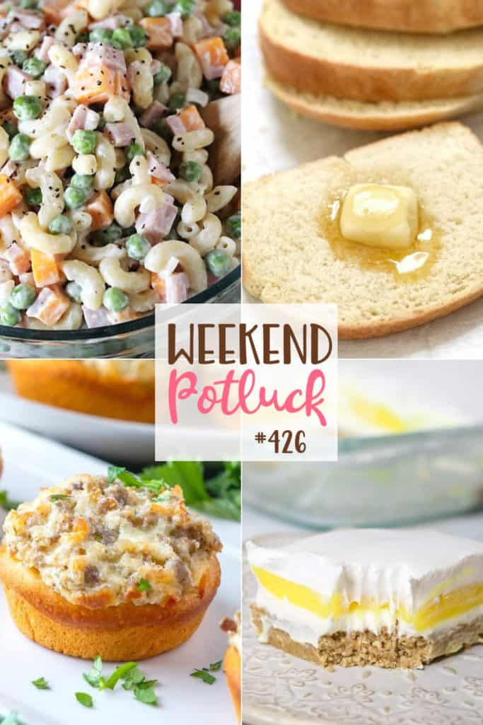 Weekend Potluck featured recipes: Ham & Cheese Macaroni Salad, Easy Milk & Honey Bread, Lemon Lush Dessert and Cream Cheese Sausage Stuffed Biscuits