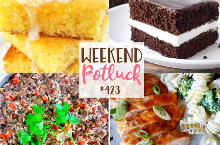 Weekend Potluck featured recipes include: Ding Dong Cake, Spicy Ranch Packet Chicken, Rush Hour Supper and Spiffy Jiffy Cornbread!