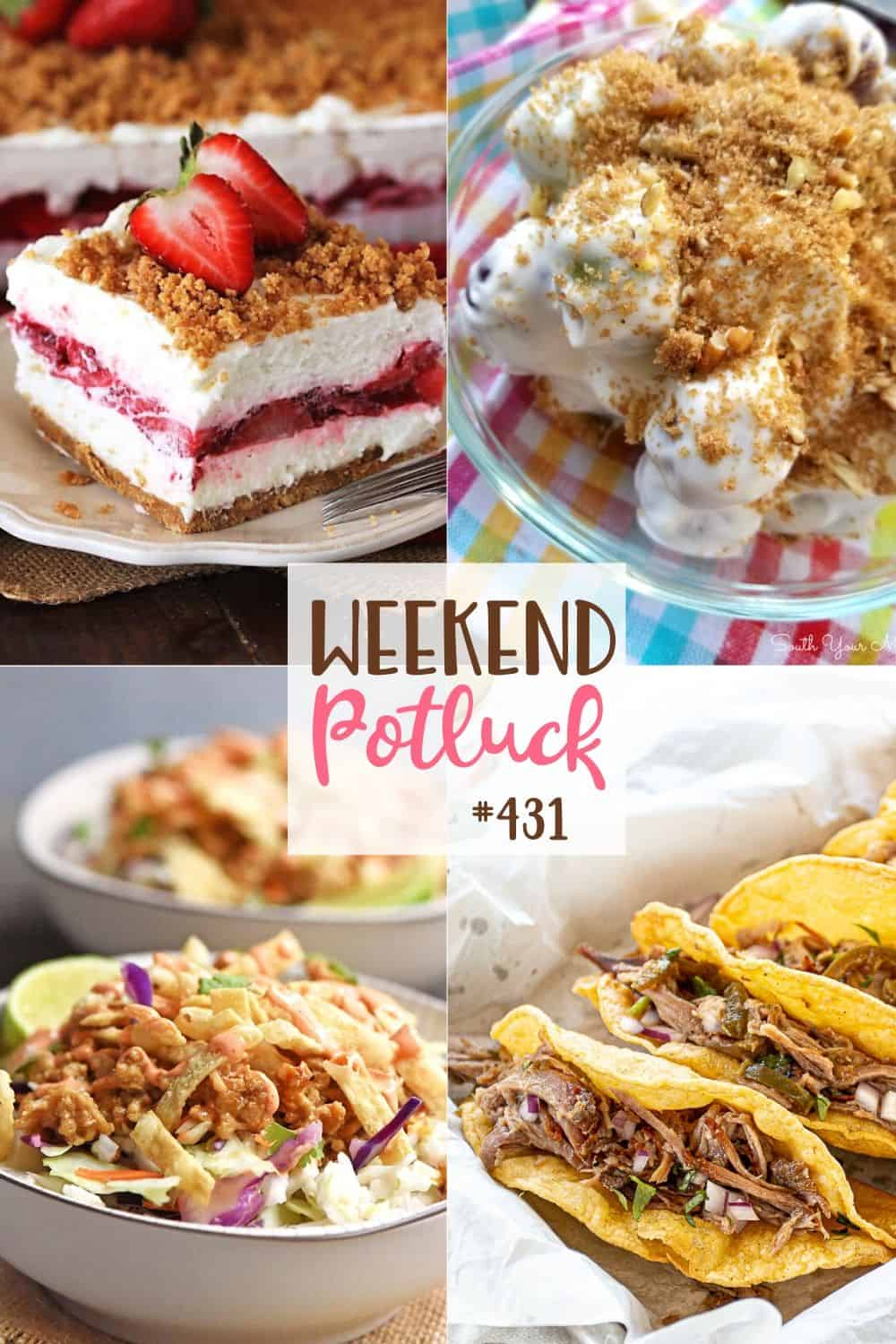 Weekend Potluck featured recipes include: Fresh Strawberry Yum Yum, Chicken Wonton Bowl, Crazy Delicious Pork Tacos and Grape Salad