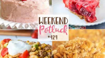 Weekend Potluck featured recipes: Ritz Chicken Casserole, Fresh Strawberry Cake with Strawberry Buttercream Frosting, Mexican Mac and Cheese and Fresh Strawberry Pie