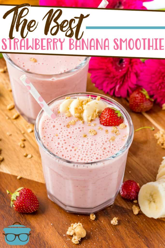 The Best Strawberry Banana Smoothie recipe from The Country Cook, pictured served int two clear glasses, with a straw and topped with a fresh strawberry and sliced banana