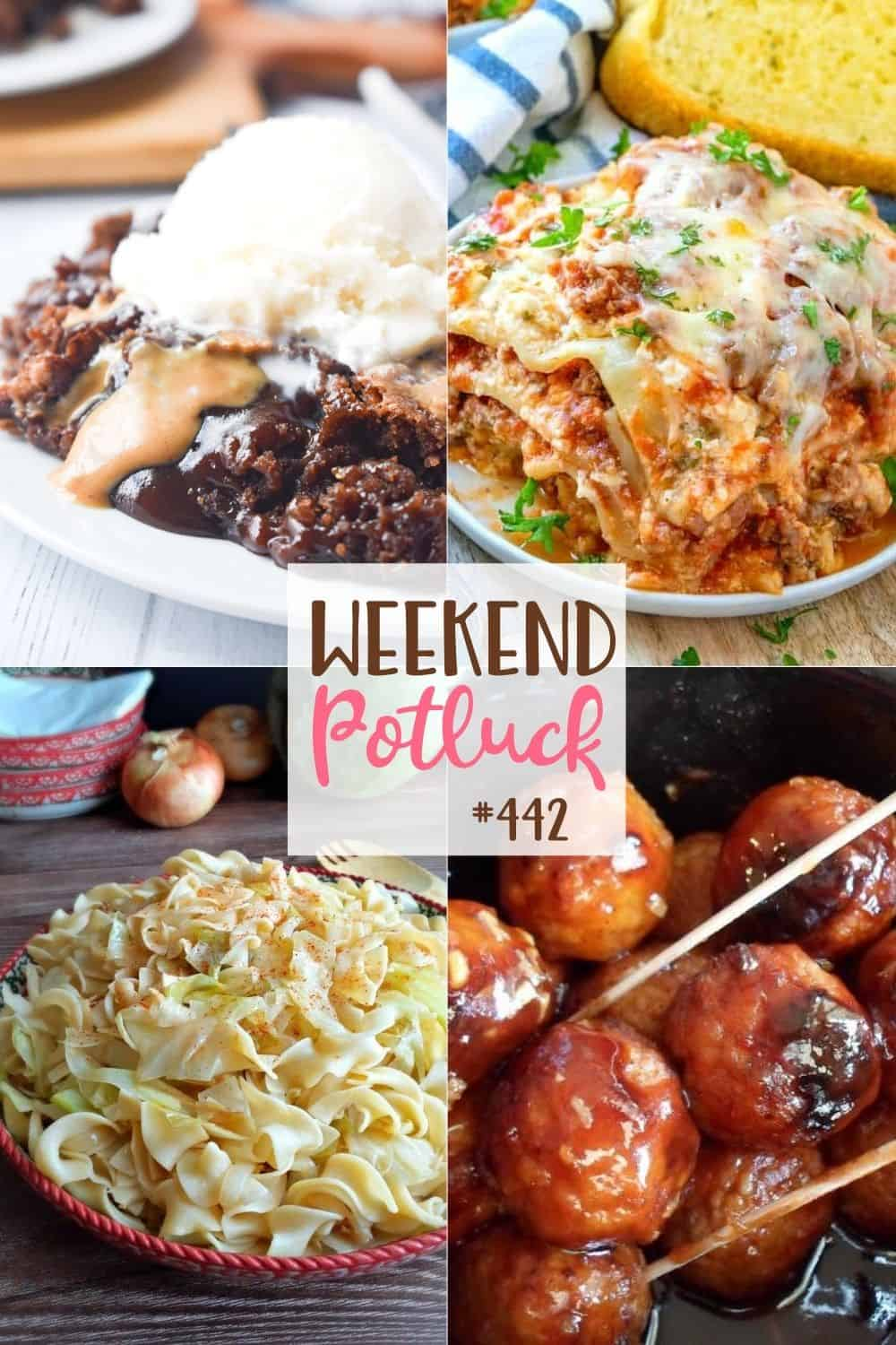 Weekend Potluck featured recipes include: Fried Cabbage & Noodles, Crock Pot Honey Garlic Meatballs, Chocolate Peanut Butter Cobbler and The Best Crock Pot Lasagna