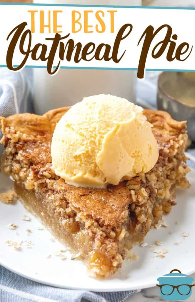The Best Oatmeal Pie recipe from The Country Cook, slice shown on a white small circle plate and topped with a scoop of vanilla ice cream