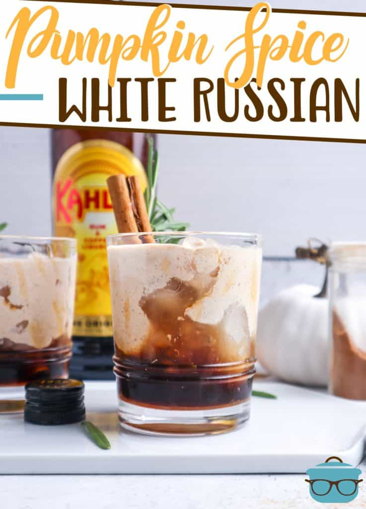 Pumpkin Spice White Russian recipe from The Country Cook, shown in glasses with a bottle of Kahlua in the background