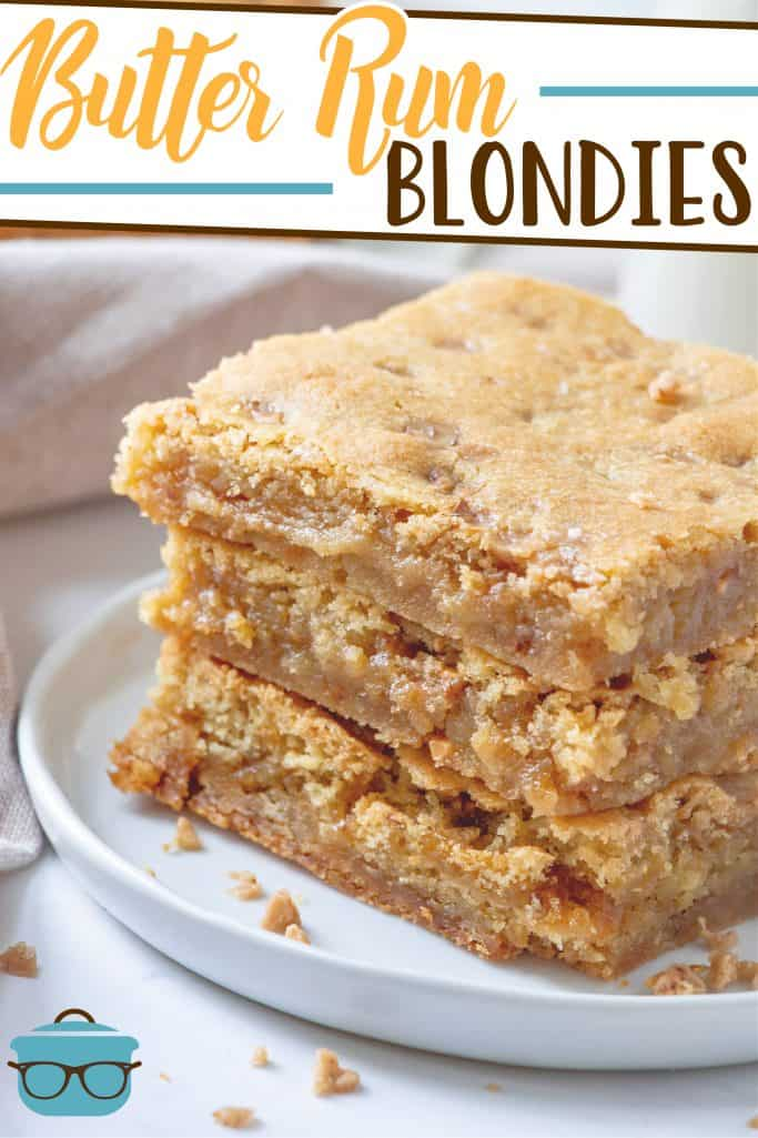 Easy Homemade Butter Rum Blondies recipe from The Country Cook, three blondies stacked on a white circle plate