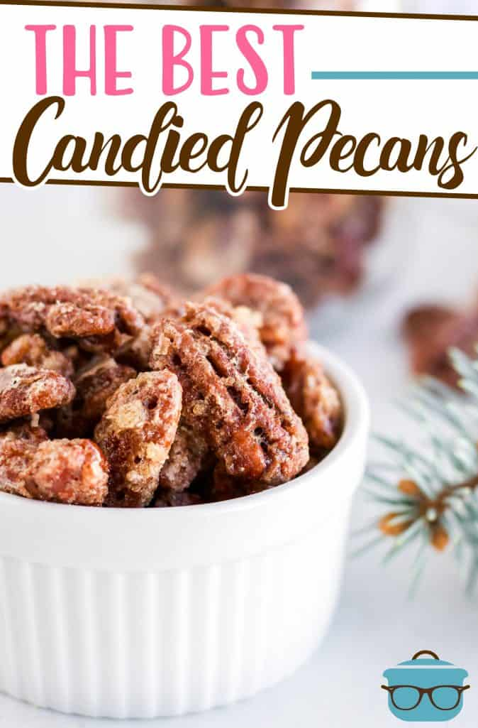 The Best Candied Pecans recipe from The Country Cook, candied pecans shown in a small white bowl with a small pine tree branch on the side
