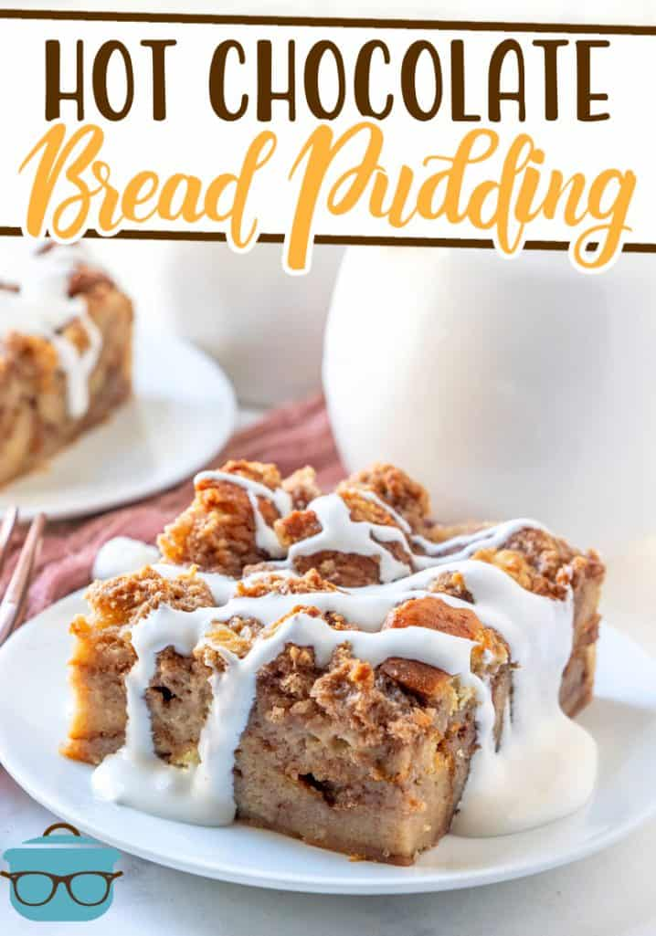 Homemade Hot Chocolate Bread Pudding recipe from The Country Cook, slice shown on a small round white plate with a white jar in the background