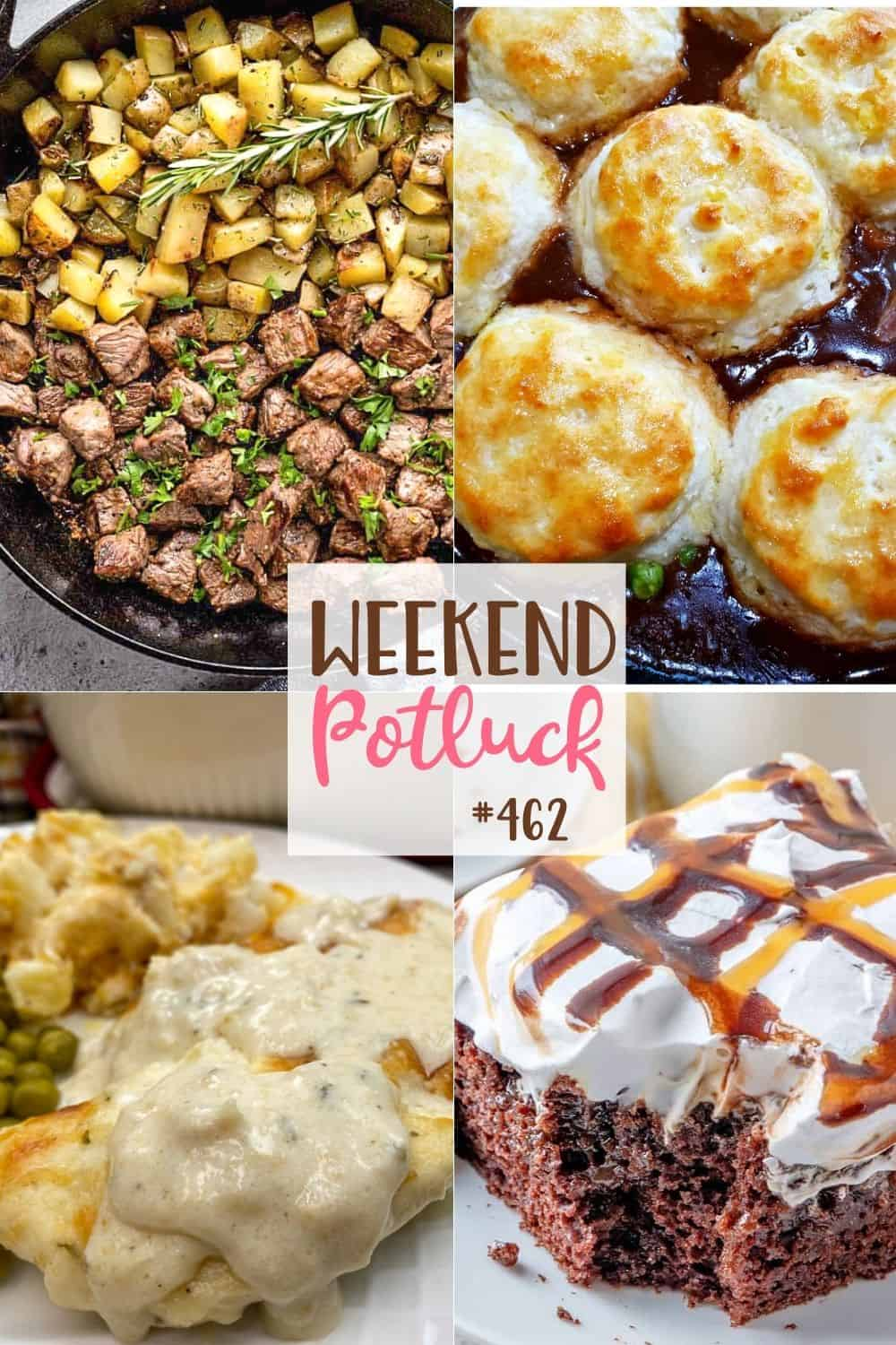 Weekend Potluck recipes include: Steak Bites and Potatoes, Biscuit Topped Beef Pot Pie, Baked Chicken and Ranch Dinner and Snickers Poke Cake