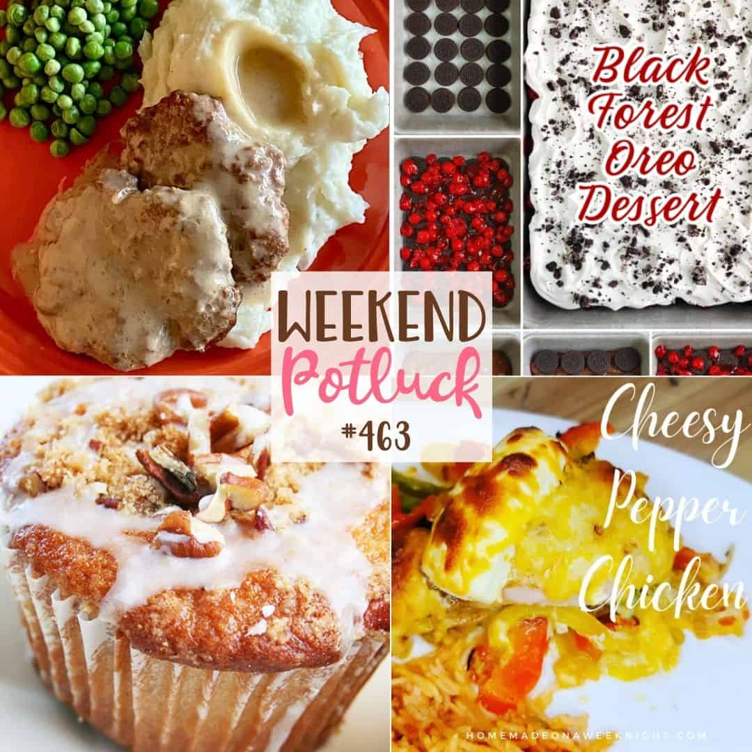 Featured Weekend Potluck recipes: Cheesy Pepper Chicken, Coffee Cake Muffins, Slow Cooker Salisbury Steak and Black Forest Oreo Dessert!