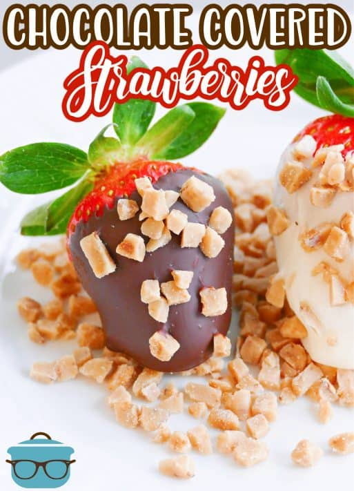 Two finished Chocolate Covered Strawberries on white plate with toffee bits Pinterest image