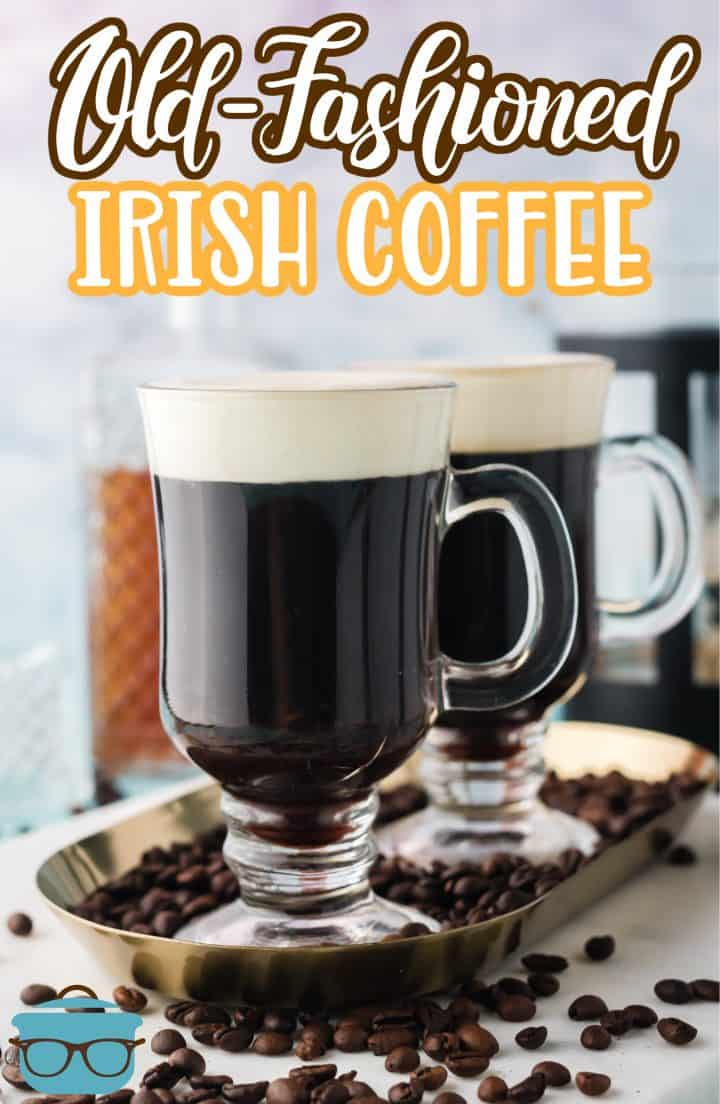 Finished Old-Fashioned Irish Coffee in two mugs on platter with coffee beans pinterest image
