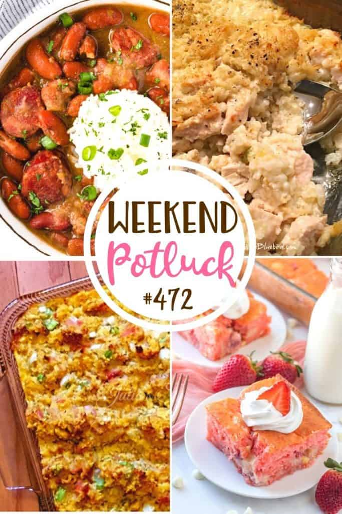Weekend Potluck featured recipes: Ham Dressing, Strawberry Earthquake Cake, Red Beans and Rice, Mamaw's Chicken and Rice Casserole