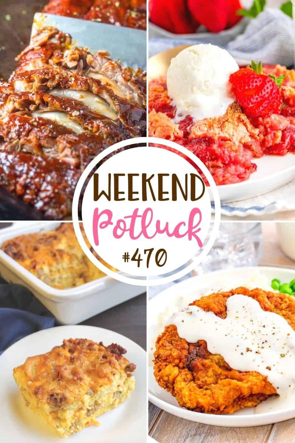 Weekend Potluck recipes: Fall Off The Bone Ribs, Sausage & Waffle Breakfast Casserole, Fresh Strawberry Dump Cake, Best Chicken Fried Steaks