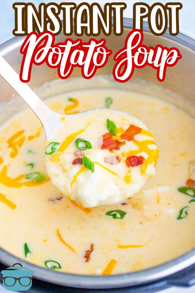 Instant Pot Potato Soup recipe from The Country Cook, label scooping a serving of potato soup out of the instant pot