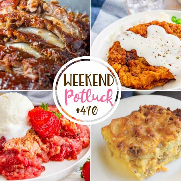 Weekend Potluck featured recipes: Fall Off The Bone Ribs, Sausage & Waffle Breakfast Casserole, Fresh Strawberry Dump Cake, Best Chicken Fried Steaks