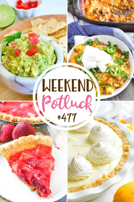Weekend potluck recipes include: Creamy Lemon Pie, Easy Tamale Casserole, Super Simple Guacamole, Fresh Strawberry Pie