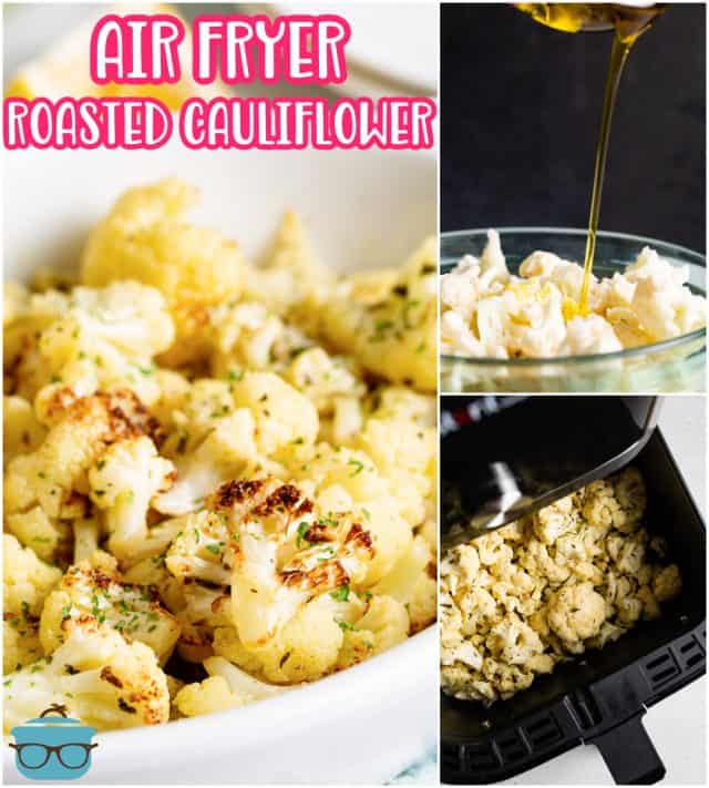 Collage image of Roasted Cauliflower being made, in air fryer and finished in bowl