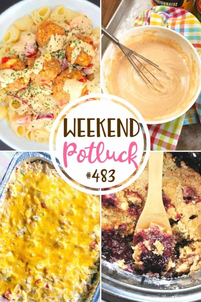 Weekend Potluck featured recipes include: King Ranch Chicken Casserole, Greek Meatball Pasta, Crock Pot Mixed Berry Cobbler, Crock Pot Mixed Berry Cobbler and Shut Yo Mouth Fry Sauce