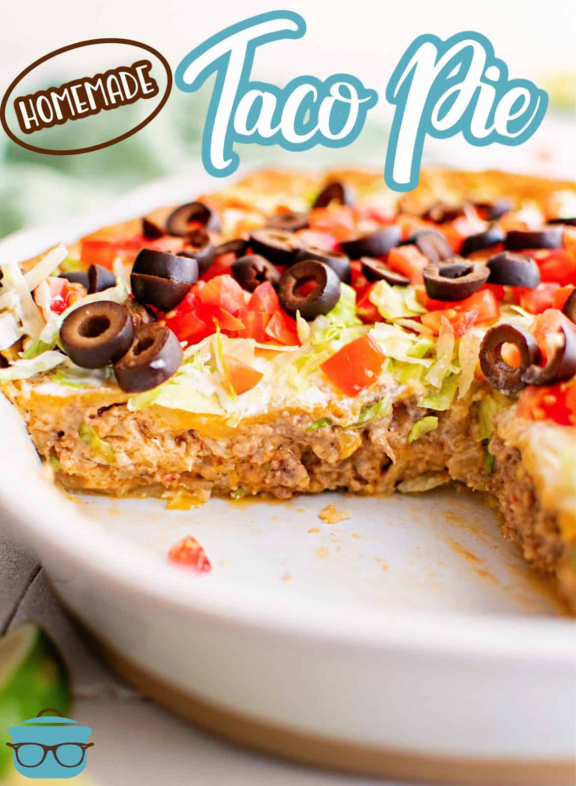 Pinterest image of Homemade Taco Pie with slices removed showing filling.