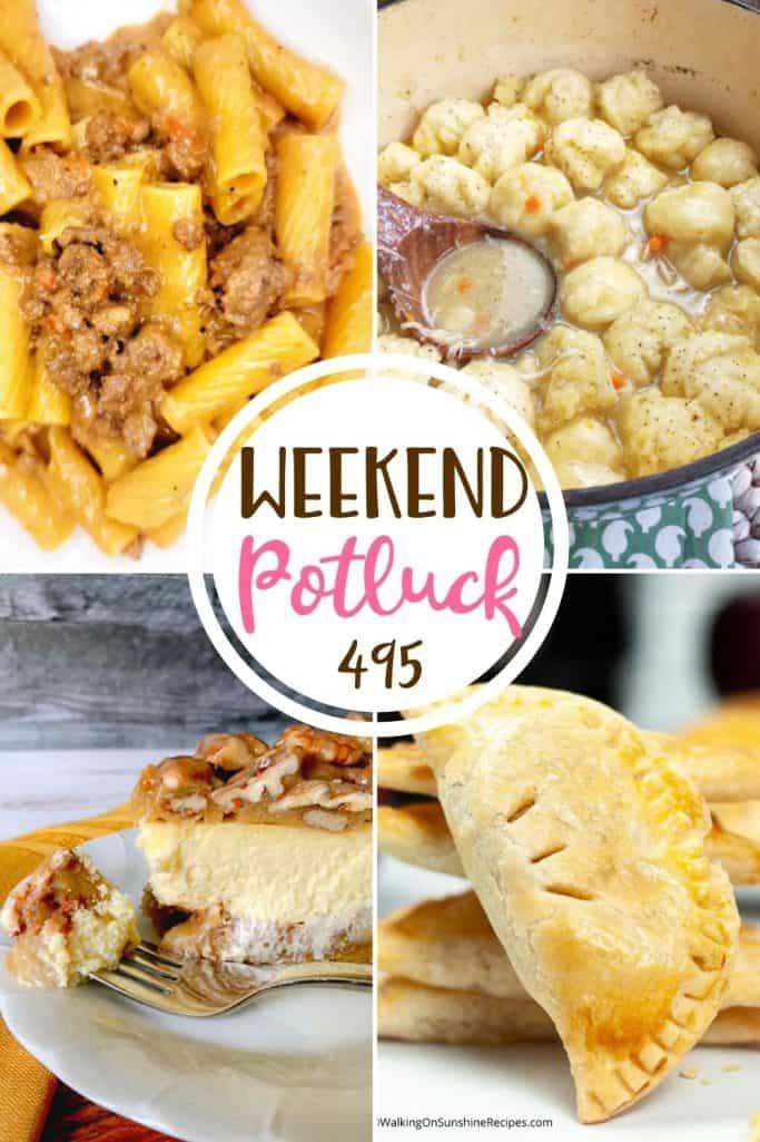 Weekend Potluck recipes: Creamy Cheesy Beefy Pasta, Air Fryer Apple Hand Pies, Apple Bottom Bourbon Pecan Cheesecake, Homemade Chicken and Dumplings