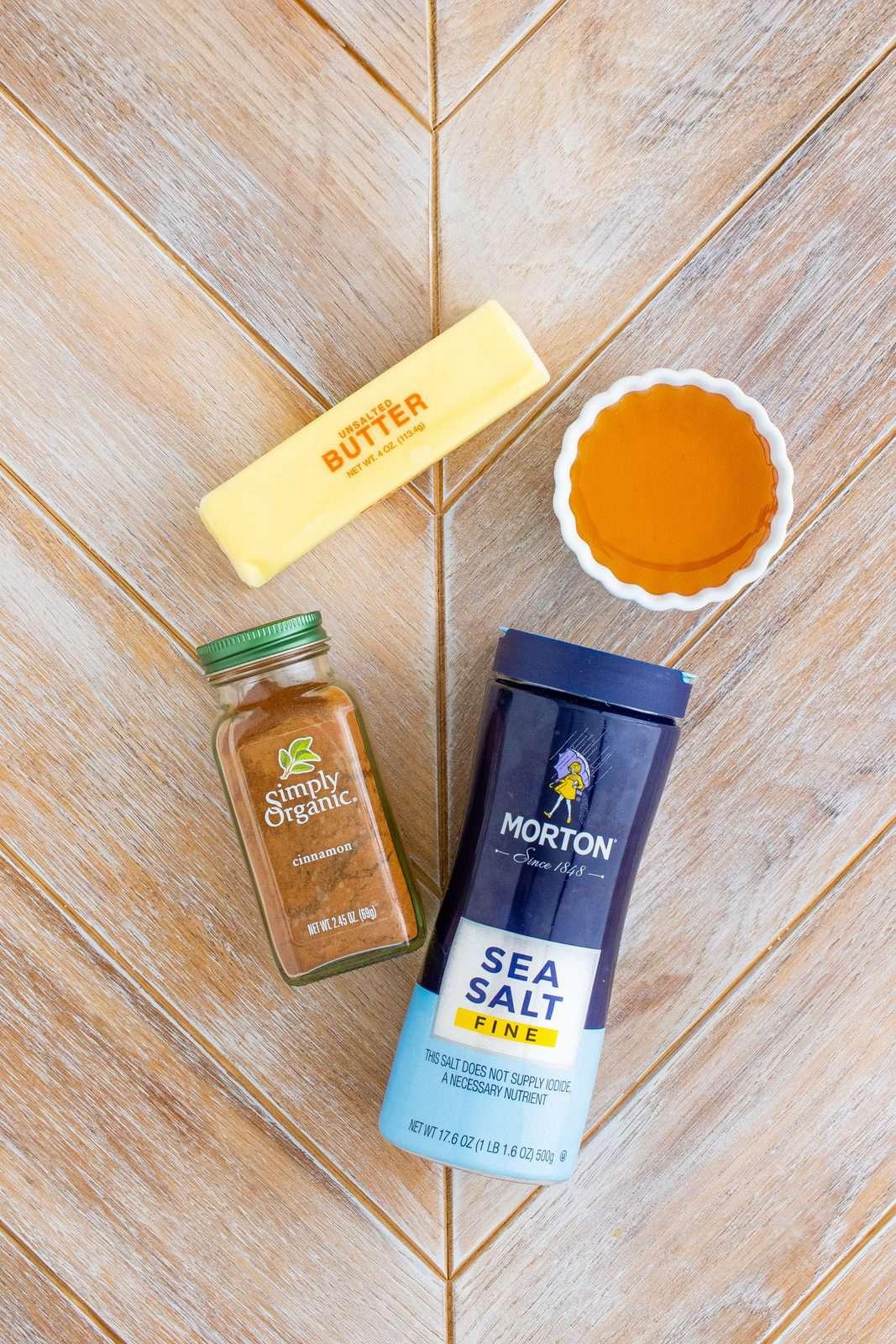 Ingredients needed: butter, cinnamon, honey and salt.
