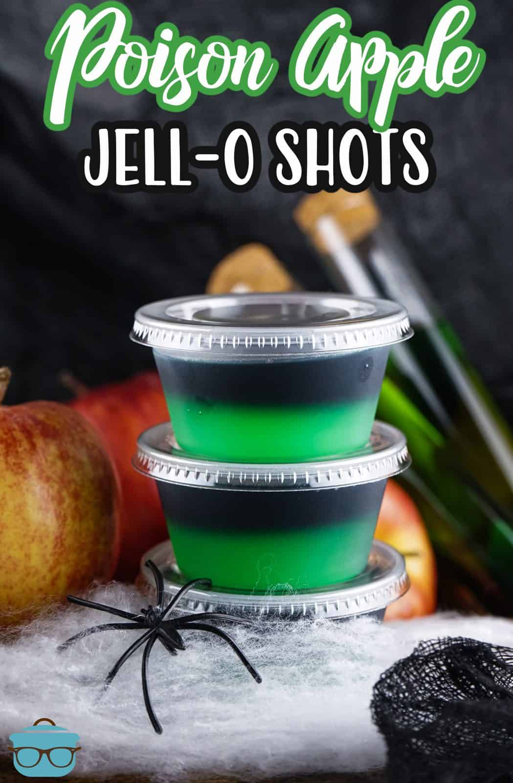 Pinterest image of two stacked Halloween Poison Apple Jell-O Shots with fake spider and web.