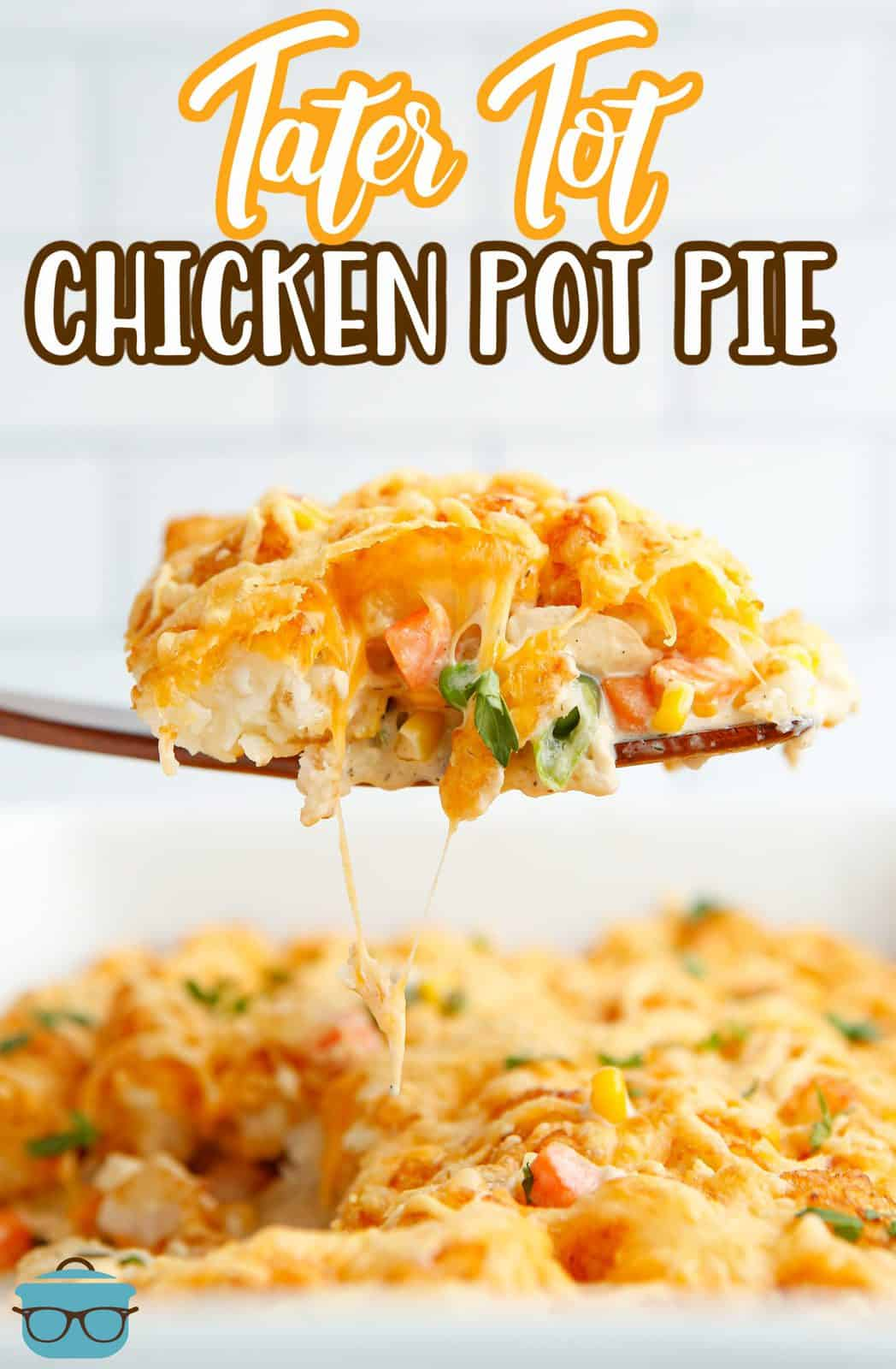 Pinterest image of Tater Tot Chicken Pot Pie on wooden server.